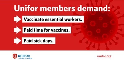 Unifor members demand: Vaccinate essential workers, paid time for vaccines, paid sick days. (CNW Group/Unifor)