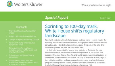Wolters Kluwer Legal & Regulatory U.S. has prepared a special report on the administration's progress to date, its many policy actions along the way, and what to expect in the coming months.