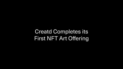Creatd Completes its First NFT Art Offering